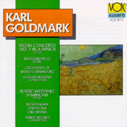 Goldmark: Violin Concerto; Rustic Wedding Symphony