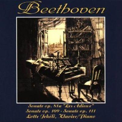 """Beethoven: Sonate Op. 81a """"Les Adieux""""; Sonate Op. 109; Sonate Op. 111"""
