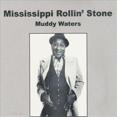 Mississippi Rollin' Stone [SRI]