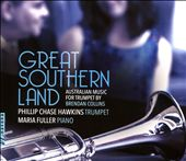 Great Southern Land: Australian Music for Trumpet by Brendan Collins