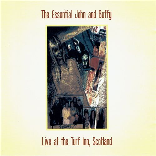 The Essential John and Buffy: Live at the Turf Inn, Scotland