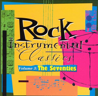 Rock Instrumental Classics, Vol. 3: The Seventies
