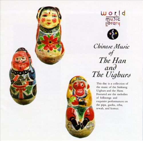 Chinese Music of the Han & The Uighurs