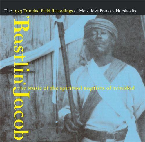 Rastlin Jacob: The Music of the Spiritual Baptist