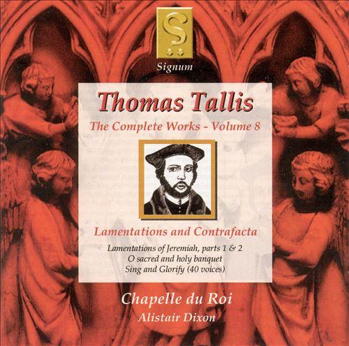 Thomas Tallis: Lamentations and Contrafacta