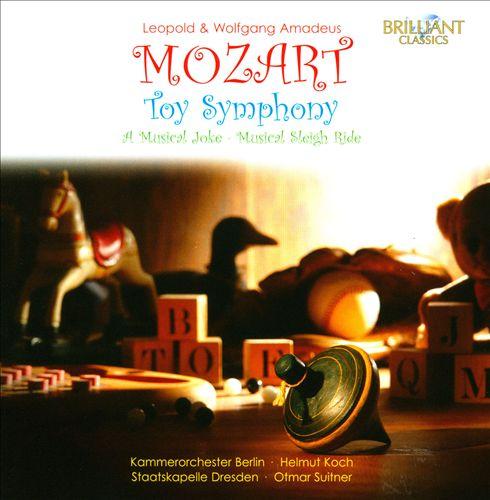 Leopold Mozart: Toy Symphony; Wolfgang Amadeus Mozart: A Musical Joke