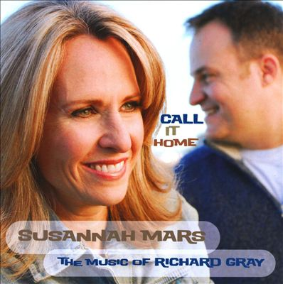 Call It Home: The Music of Richard Gray