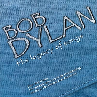 Bob Dylan: His Legacy of Songs