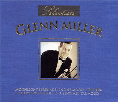 Selection of Glenn Miller, Vol. 1