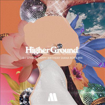 Higher Ground: Happy Birthday Diana Ross Mix
