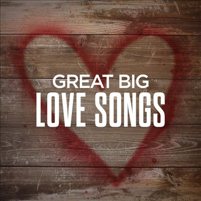 Great Big Love Songs