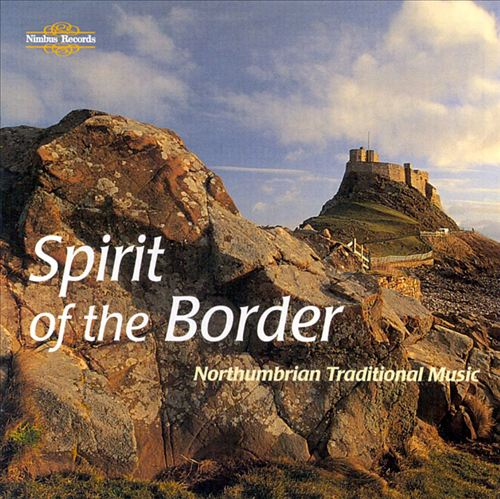 Spirit of Border: Northumbrian Traditional Music