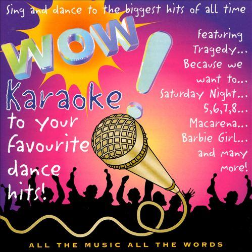 Wow! Karaoke to Your Favorite Dance Hits