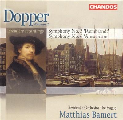 Dopper: Symphonies Nos. 3 & 6