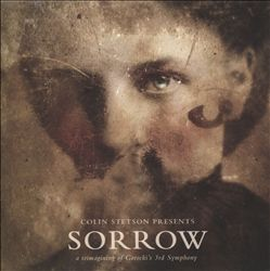 Sorrow: A Reimagining of Gorecki's 3rd Symphony