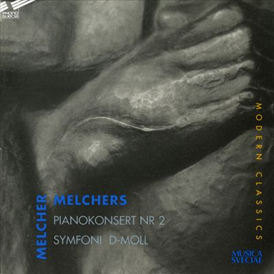 Melcher Melchers: Pianokonsert Nr. 2; Symfoni D-moll