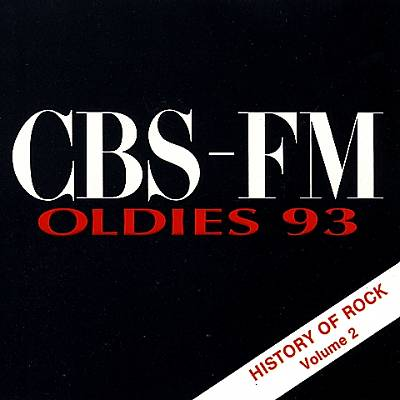 CBS-FM Oldies 93: History of Rock, Vol. 2