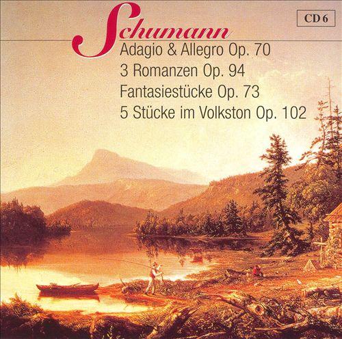 Schumann: Adagio & Allegro Op. 70; 3 Romanzen Op. 94; Fantasiestücke Op. 73; 5 Stücke im Volkston Op. 102