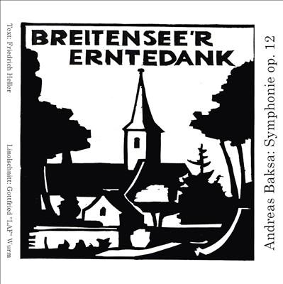 """Andreas Baksa: Symphonie Op. 12 """"Breitensee'r Erntedank"""""""