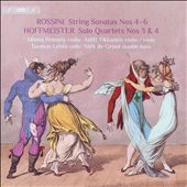 Rossini: String Sonatas Nos 4-6; Hoffmeister: Solo Quartets Nos. 3 & 4