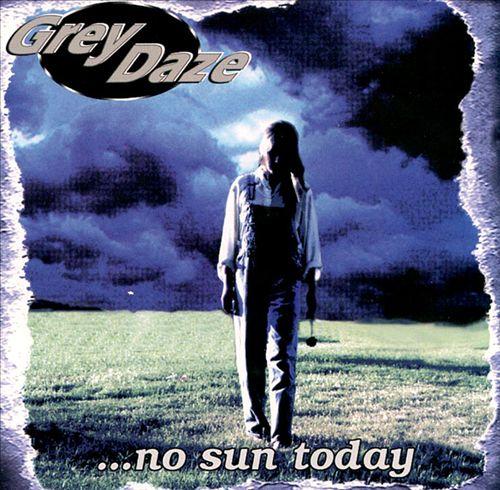 Gray Daze: No Sun Today