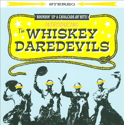 Introducing The Whiskey Daredevils