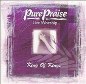 Pure Praise: King of Kings
