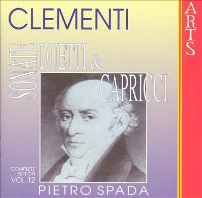 Muzio Clementi: Sonate, Duetti & Capricci, Vol. 12