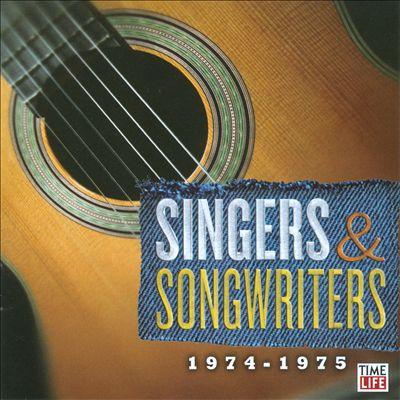 Singers & Songwriters: 1974-1975 [1999]