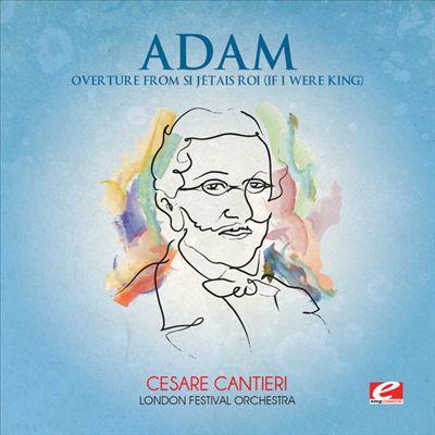 Adam: Overture from Si J'etais Roi