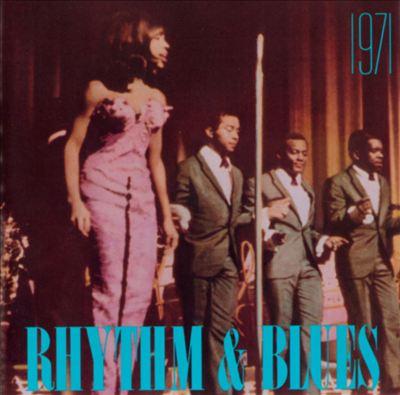 Rhythm & Blues: 1971
