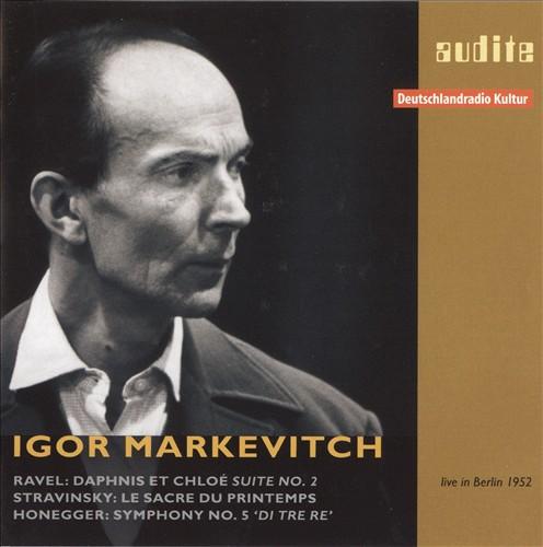 Ravel: Daphnis et Chloé Suite No. 2; Stravinsky: Le Sacre de Printemps; Honegger: Symphony No. 5