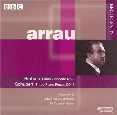 Brahms: Piano Concerto No. 2; Schubert: Three Piano Pieces, D946