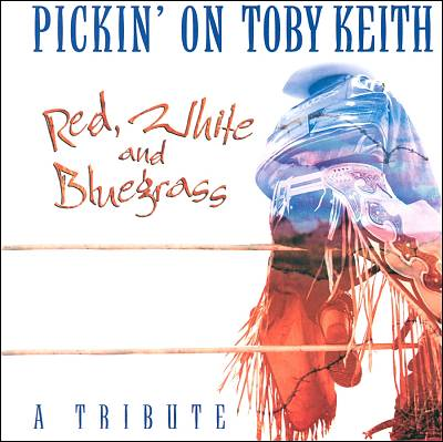 Pickin' on Toby Keith: Red, White and Bluegrass
