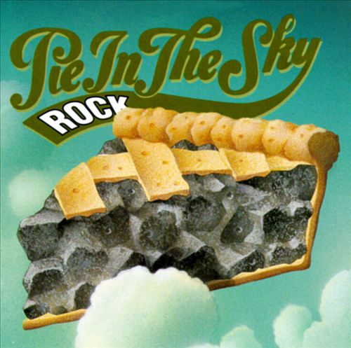 Rock Pie in the Sky