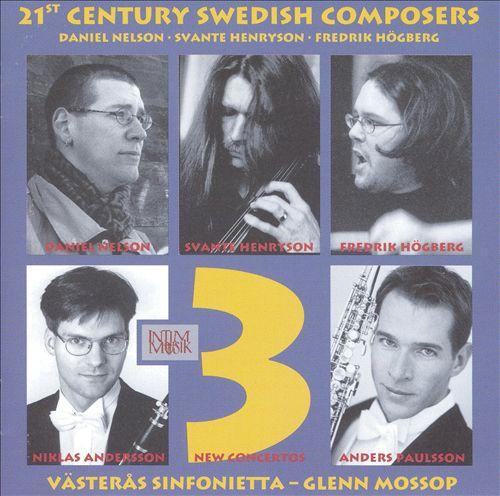 21st Century Swedish Composers: 3 New Concertos