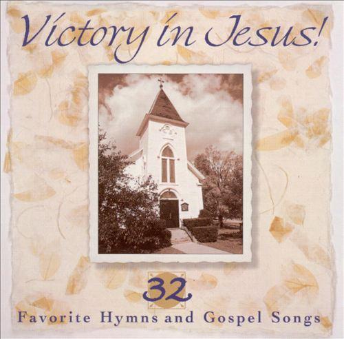 Victory in Jesus: 32 Favorite Hymns & Gospel [Sparrow]