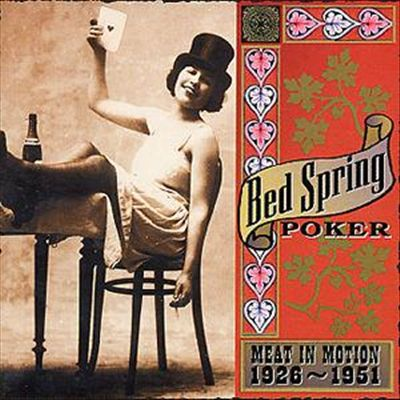 Bed Spring Poker: Meat in Motion 1926-1951