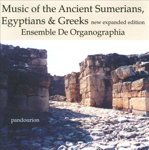 Music of the Ancient Sumerians, Egyptians & Greeks