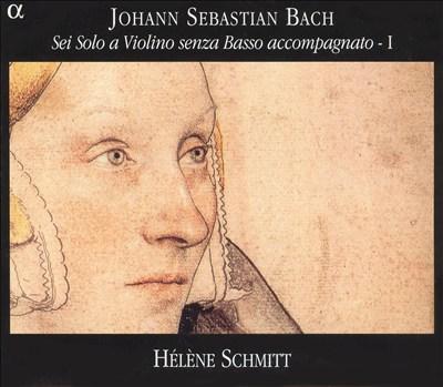 Bach: Sei Solo a Violin senza Basso accompagnate, Vol. 1