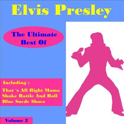 Elvis Presley the Ultimate Best of, Vol. 2