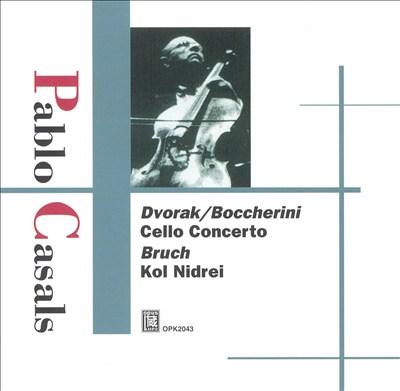 Dvorak/Boccherini: Cello Concerto; Bruch: Kol Nidrei