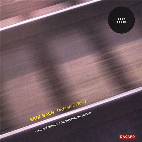 Erik Bach: Orchestral Works