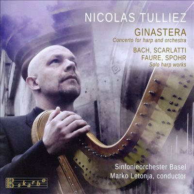 Ginastera: Concerto for harp and orchestra; Bach, Scarlatti, Faure, Spohr: Solo harp works