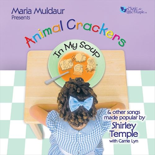 Animal Crackers in My Soup: The Songs of Shirley Temple