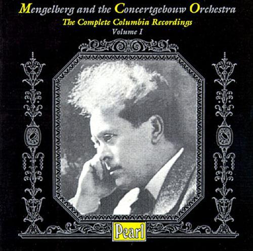 Mengelberg and the Concertgebouw Orchestra, Vol. 1