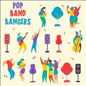 Pop Band Bangers