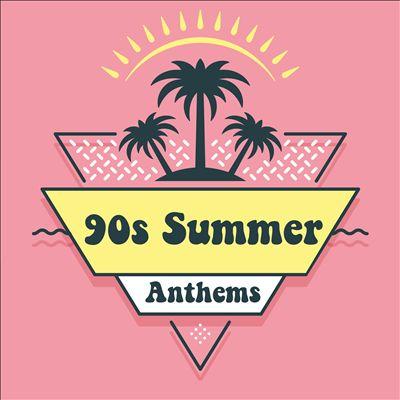 90s Summer Anthems