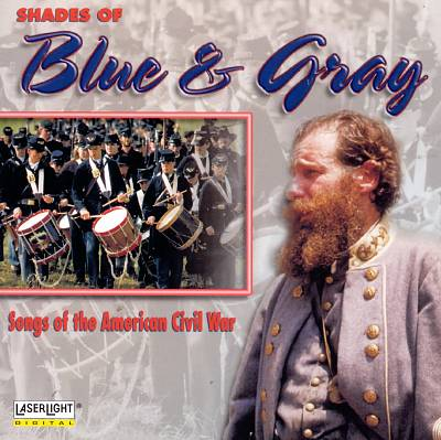 Shades of Blue & Gray: Songs from the Civil War