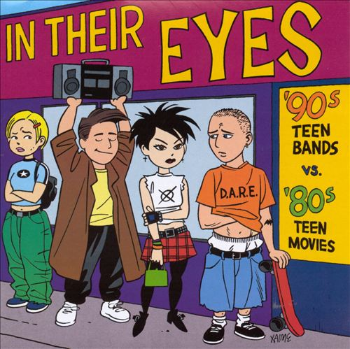 In Their Eyes: 90's Teen Bands Vs. 80's Teen Movies